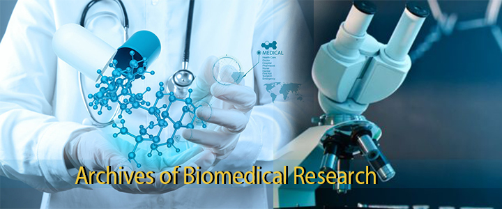 Archives of Biomedical Research | Scientific Open Access Journals | SOAJ